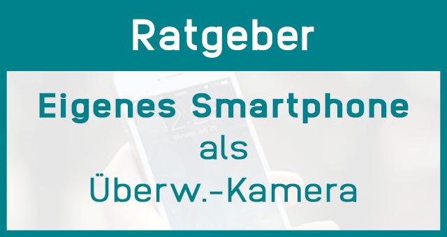 Smartphone als Überwachungskamera