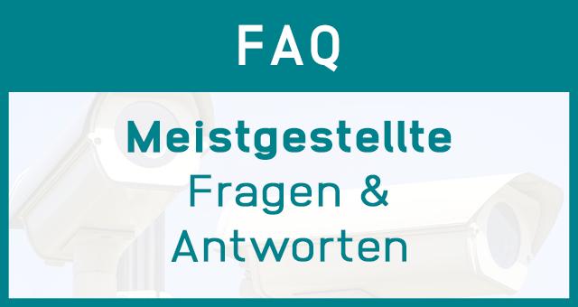 Überwachungskamera FAQ