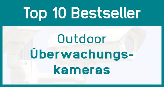 Outdoor Überwachungskameras Bestseller